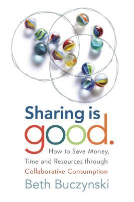 Sharing Is Good By Buczynski, Beth